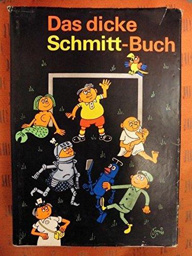 9783359001072: Das dicke Schmitt- Buch.