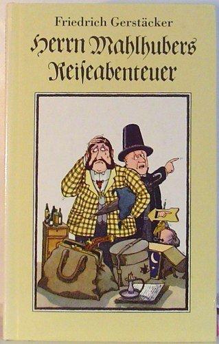 9783359001355: Herrn Mahlhubers Reiseabenteuer : Humoreske.