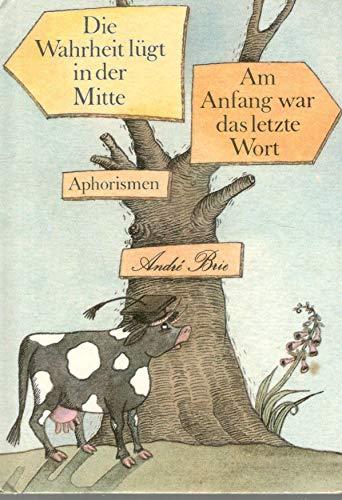 9783359002376: Die Wahrheit lügt in der Mitte ; Am Anfang war das letzte Wort: Aphorismen (German Edition)