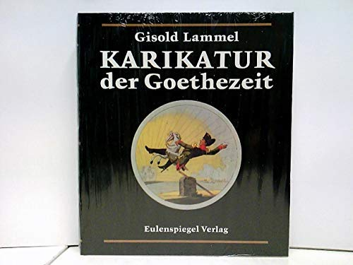 Karikatur der Goethezeit.: Lammel, Gisold: