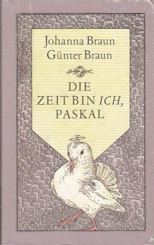 9783359005193: Die Zeit bin Ich, Paskal. Zweites Buch des Märchens vom Pantamann Paskal
