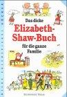 9783359009689: Das dicke Elizabeth- Shaw- Buch für die ganze Familie.