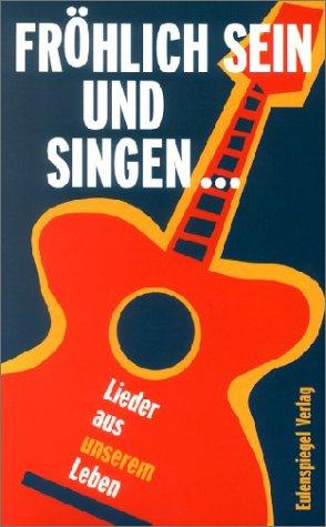 9783359009740: Fröhlich sein und singen. Lieder aus unserem Leben.