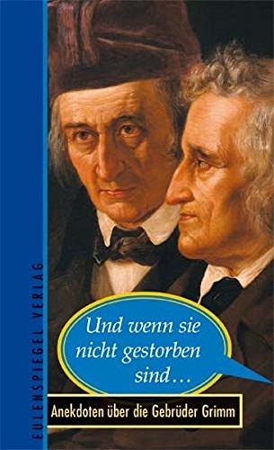 9783359013259: Und wenn sie nicht gestorben sind ...: Anekdoten über die Gebrüder Grimm