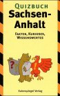9783359014102: Quizbuch Sachsen- Anhalt. Fakten, Kurioses, Wissenswertes.