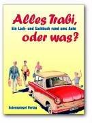 9783359016199: Alles Trabi, oder was?: Ein Lach- und Sachbuch rund ums Auto