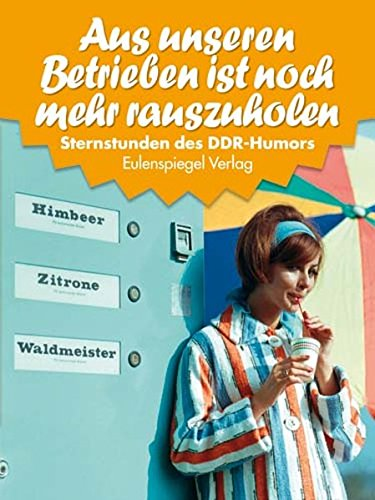 9783359022329: Sternstunden des DDR-Humors 05: Aus unseren Betrieben ist noch mehr rauszuholen 1955-1956