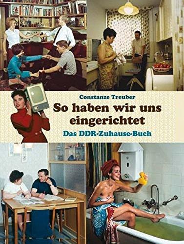 9783359022442: So haben wir uns eingerichtet: Das DDR-Zuhause-Buch