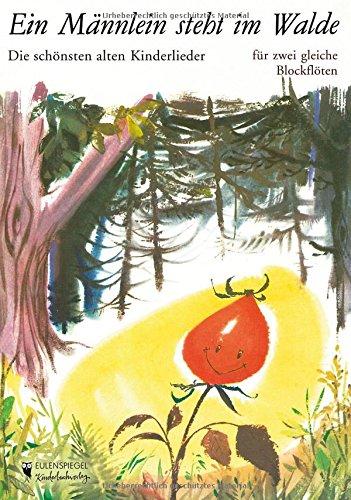 9783359023708: Ein Männlein steht im Walde: Die schönsten alten Kinderlieder für zwei gleiche Blockflöten