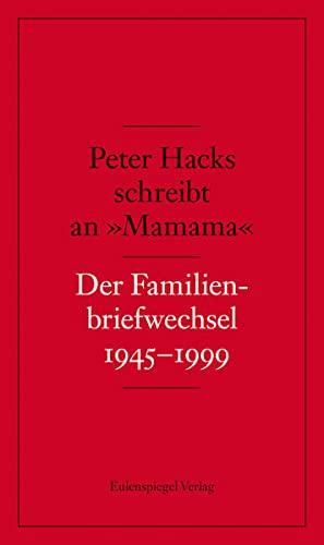 Peter Hacks schreibt an »Mamama«: Peter Hacks