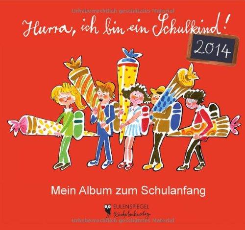 9783359024279: Hurra, ich bin ein Schulkind! 2014 - Mein Album zum Schulanfang