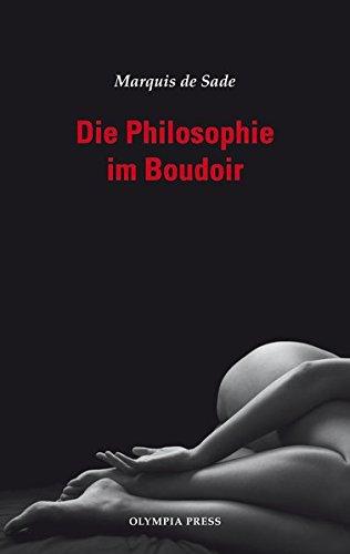 Die Philosophie im Boudoir: De Sade, Marquis