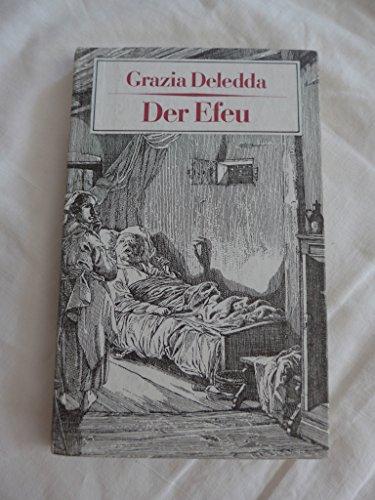 Der Efeu. Eine sardische Familientragödie: Grazia Deledda