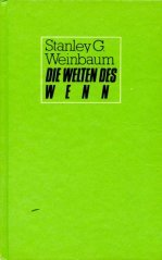 9783360001825: Stanley G. Weinbaum: Die Welten des Wenn... - Klass. SF-Erzählungen ...