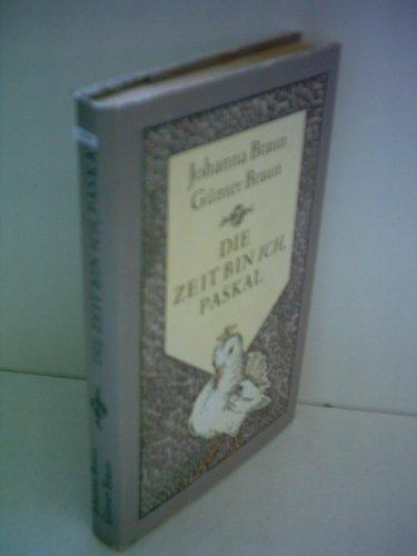 9783360002426: Die Zeit bin ich, Paskal: Zweites Buch des Marchens vom Pantamann Paskal (German Edition)