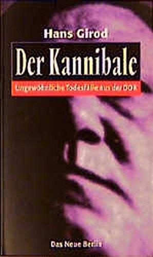 9783360009289: Der Kannibale. Ungewöhnliche Todesfälle aus der DDR