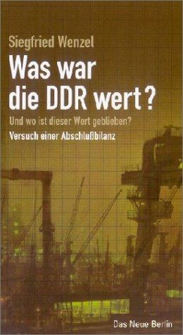Was war die DDR wert?: Und wo: Wenzel, Siegfried