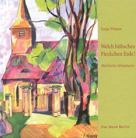 9783360009784: Welch hübsches Fleckchen Erde!: Unbekannte Dörfer und Herrensitze 2. Märkische Miniaturen