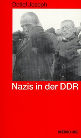 9783360010315: Nazis in der DDR: Die deutschen Staatsdiener nach 1945, woher kamen sie? (German Edition)