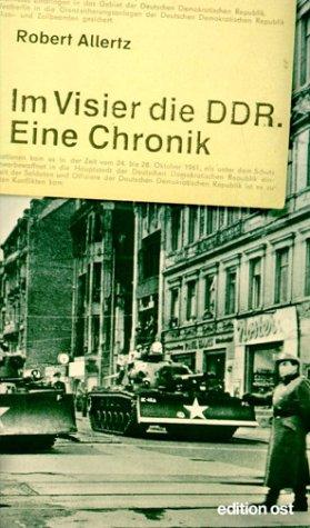 Im Visier die DDR. Eine Chronik: Allertz, Robert