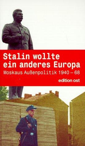 9783360010469: Stalin wollte ein anderes Europa.