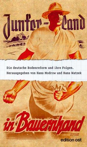 9783360010667: Junkerland in Bauernhand. Die deutsche Bodenreform und ihre Folgen