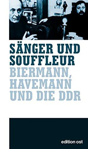 Sänger & Souffleur. Biermann, Havemann und die: Allertz, Robert