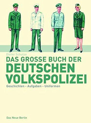 9783360010803: Das grosse Buch der deutschen Volkspolizei: Geschichte, Aufgaben, Uniformen