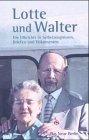 Lotte und Walter - Die Ulbrichts in Selbstzeugnissen, Briefen und Dokumenten - - Schumann, Frank (Herausgeber) -