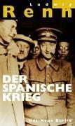 9783360012876: Der Spanische Krieg. Dokumentarischer Bericht. ( Ludwig Renn- Werke in Einzelausgaben) .