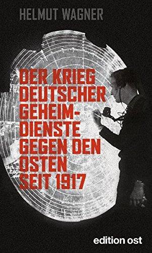 9783360018298: Der Krieg deutscher Geheimdienste gegen den Osten seit 1917