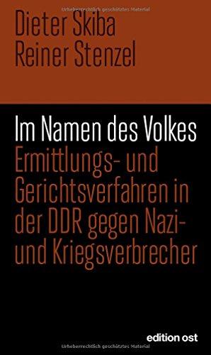 9783360018502: Im Namen des Volkes: Alle Ermittlungs- und Gerichtsverfahren in der DDR gegen Nazi- und Kriegsverbrecher