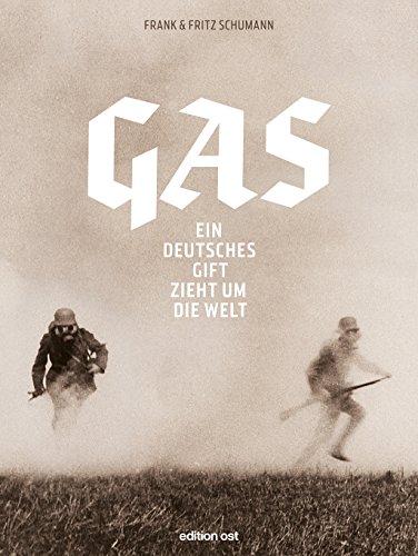 9783360018670: Gas: Ein deutsches Gift zieht um die Welt