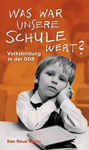 9783360019653: Was war unsere Schule wert? Volksbildung in der DDR