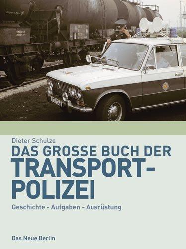 9783360019752: Das große Buch der Transportpolizei: Geschichte - Aufgaben - Ausrüstung