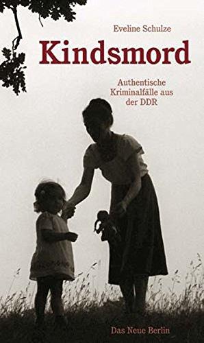 9783360019769: Kindsmord: Authentische Kriminalfalle aus der DDR