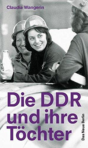 9783360019899: Die DDR und ihre Töchter