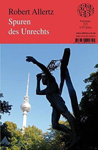 Spuren des Unrechts: Sandbostel, Torgau, Peenemünde und: Robert Allertz