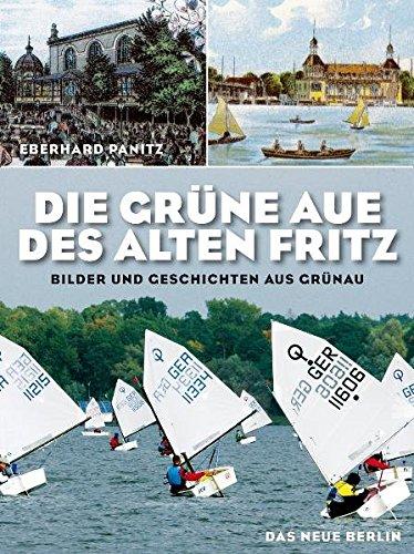 9783360021038: Die Grune Aue des Alten Fritz: Bilder und Geschichten aus Grunau