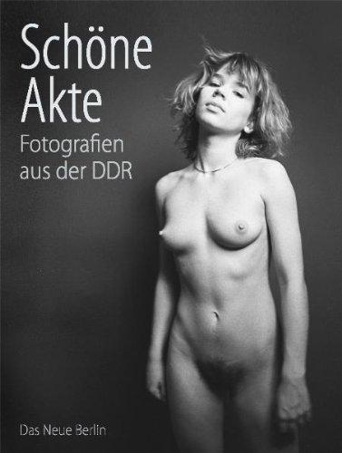 9783360021168: Schöne Akte: Fotografien aus der DDR