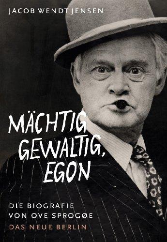 9783360021359: Mächtig gewaltig, Egon: Die Biografie von Ove Sprogøe