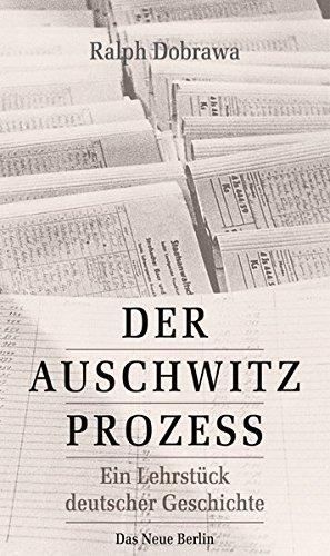 9783360021700: Der Auschwitz-Prozess: Ein Lehrstück deutscher Geschichte