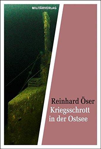 9783360027092: Kriegsschrott in der Ostsee: Unterwasserarchäologie auf Marine-Spuren