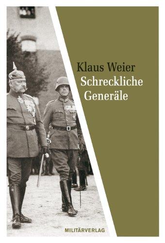 9783360027139: Schreckliche Generäle: Zur Rolle deutscher Militärs 1919-1945