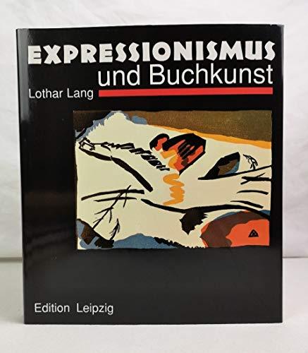 Expressionismus und Buchkunst in Deutschland 1907 -: Lang, Lothar