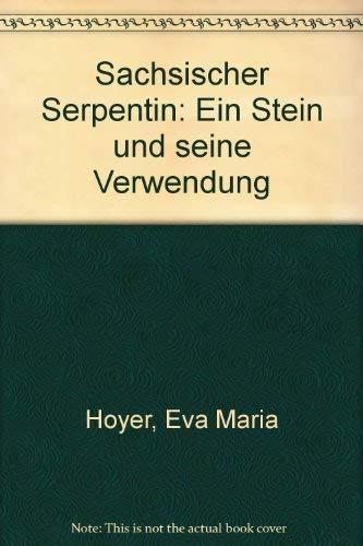 9783361004245: Sächsischer Serpentin. Ein Stein und seine Verwendung