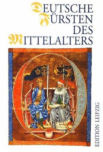 9783361004375: Deutsche Fürsten des Mittelalters: Fünfundzwanzig Lebensbilder (German Edition)