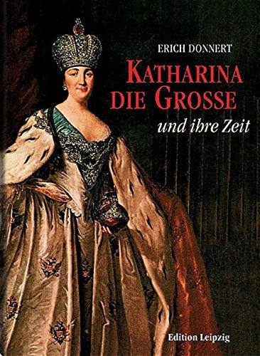 Katharina die Grosse und ihre Zeit. Russland: Donnert, Erich