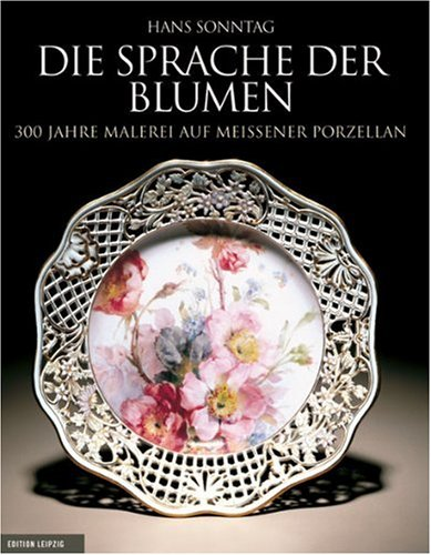 9783361004948: Die Sprache der Blumen. Meissener Porzellan.