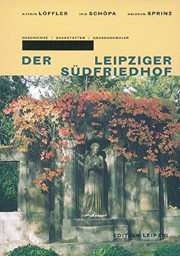 9783361005266: Der Leipziger Südfriedhof: Geschichte, Grabstätten, Grabdenkmäler